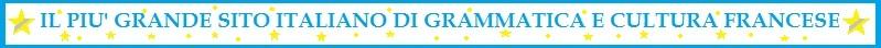 Il più grande sito italiano di grammatica e cultura francese